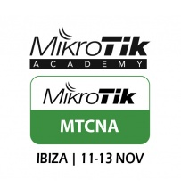 MTCNA - Certificacion Oficial MikroTik - Ibiza 11 al 13 de Noviembre
